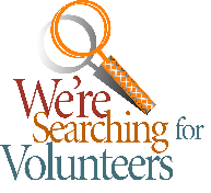 We are Searching for Volunteers
